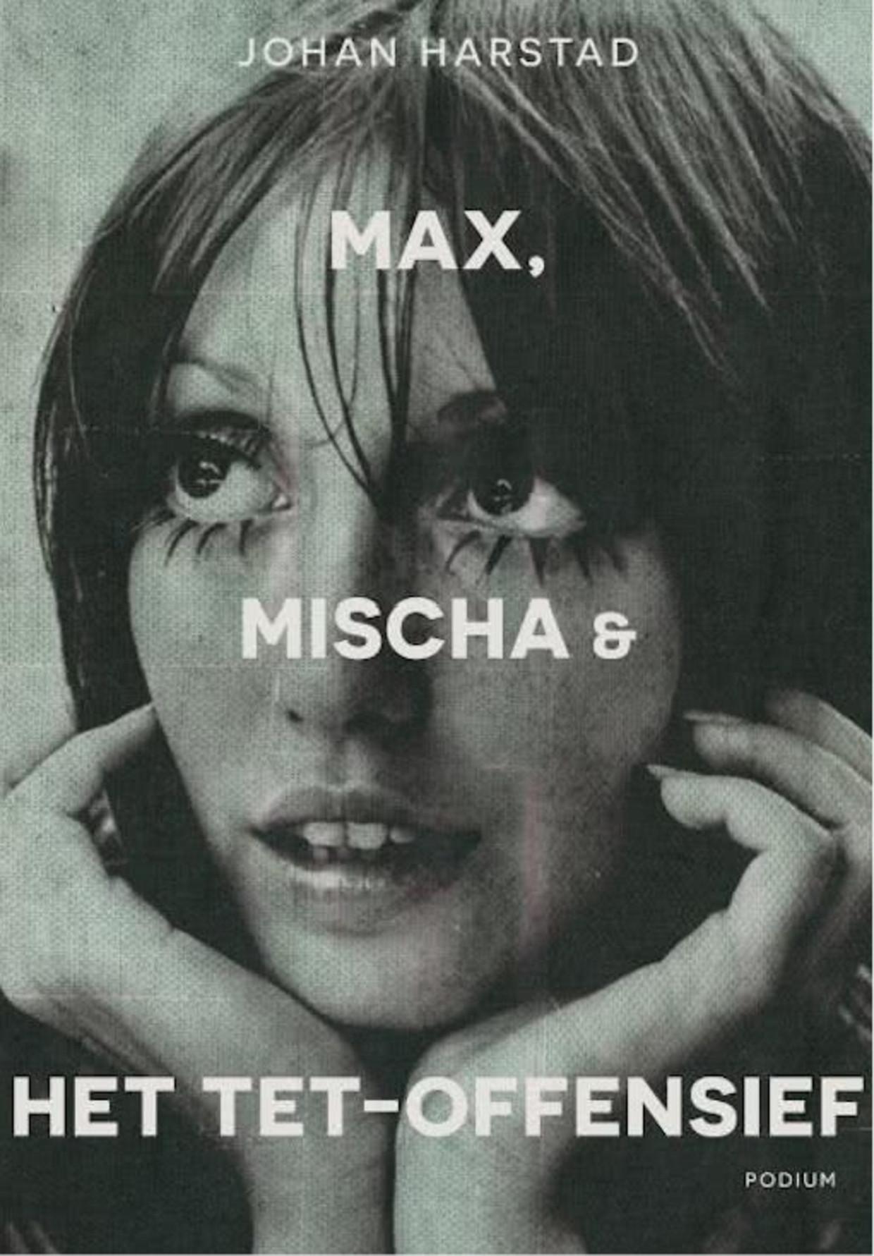 Max, Mischa & Het Tetoffensief